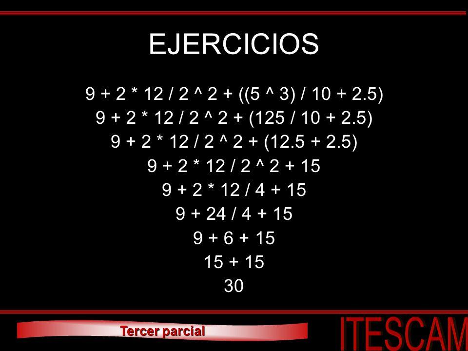 EJERCICIOS 9 + 2 * 12 / 2 ^ 2 + ((5 ^ 3) / 10 + 2.5)