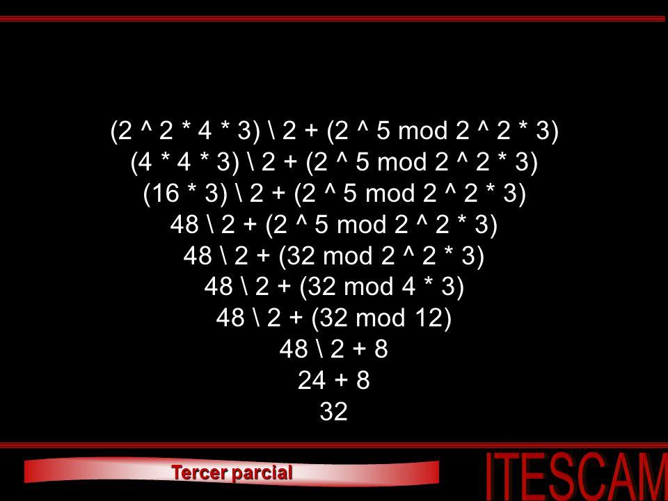 (2 ^ 2 * 4 * 3) \ 2 + (2 ^ 5 mod 2 ^ 2 * 3) (4 * 4 * 3) \ 2 + (2 ^ 5 mod 2 ^ 2 * 3) (16 * 3) \ 2 + (2 ^ 5 mod 2 ^ 2 * 3)