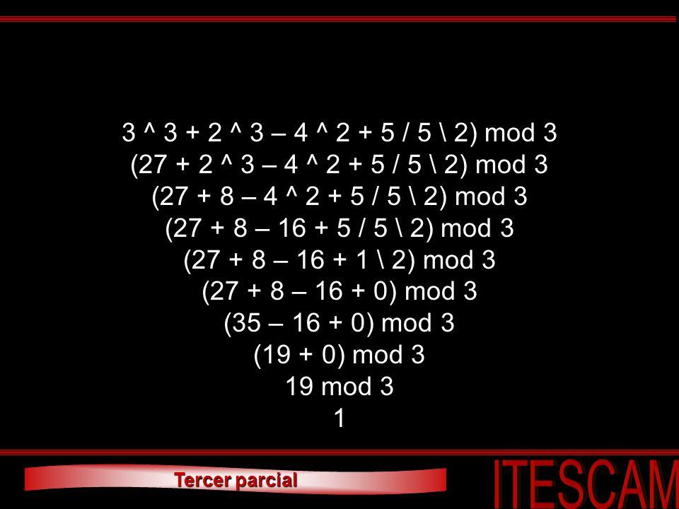 3 ^ 3 + 2 ^ 3 – 4 ^ 2 + 5 / 5 \ 2) mod 3 (27 + 2 ^ 3 – 4 ^ 2 + 5 / 5 \ 2) mod 3. (27 + 8 – 4 ^ 2 + 5 / 5 \ 2) mod 3.