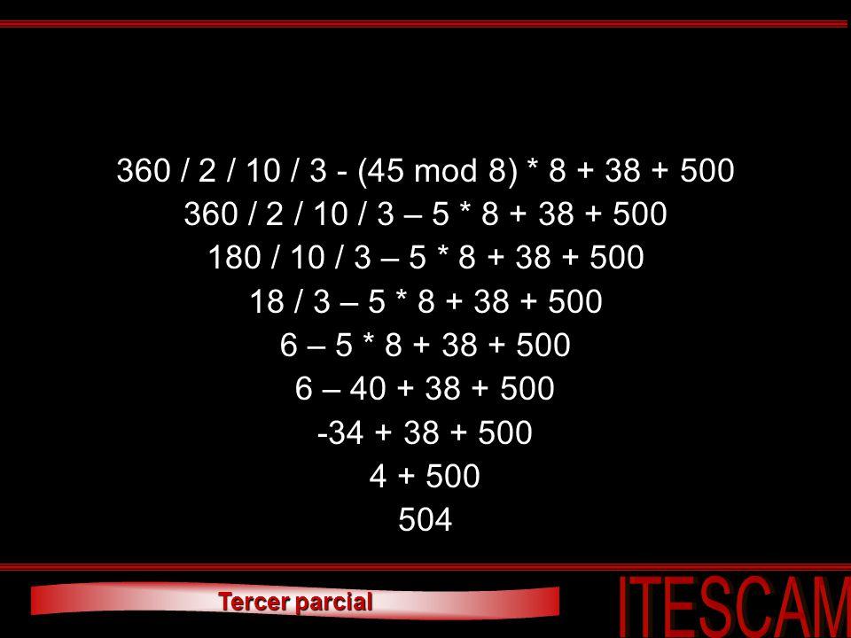 360 / 2 / 10 / 3 - (45 mod 8) * 8 + 38 + 500 360 / 2 / 10 / 3 – 5 * 8 + 38 + 500. 180 / 10 / 3 – 5 * 8 + 38 + 500.