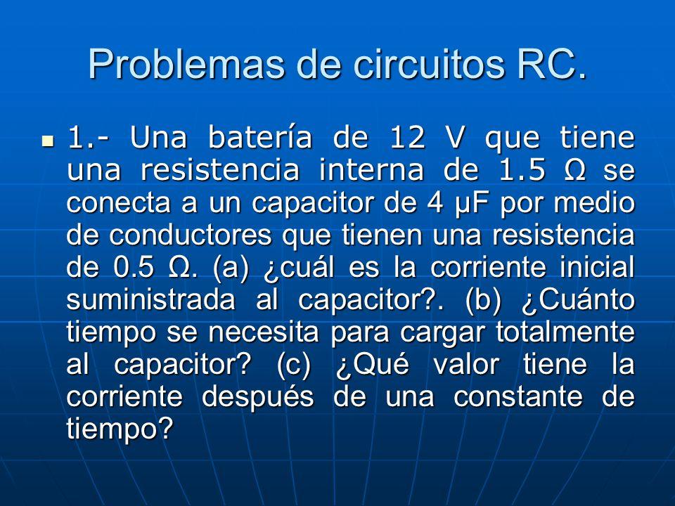 Problemas de circuitos RC.