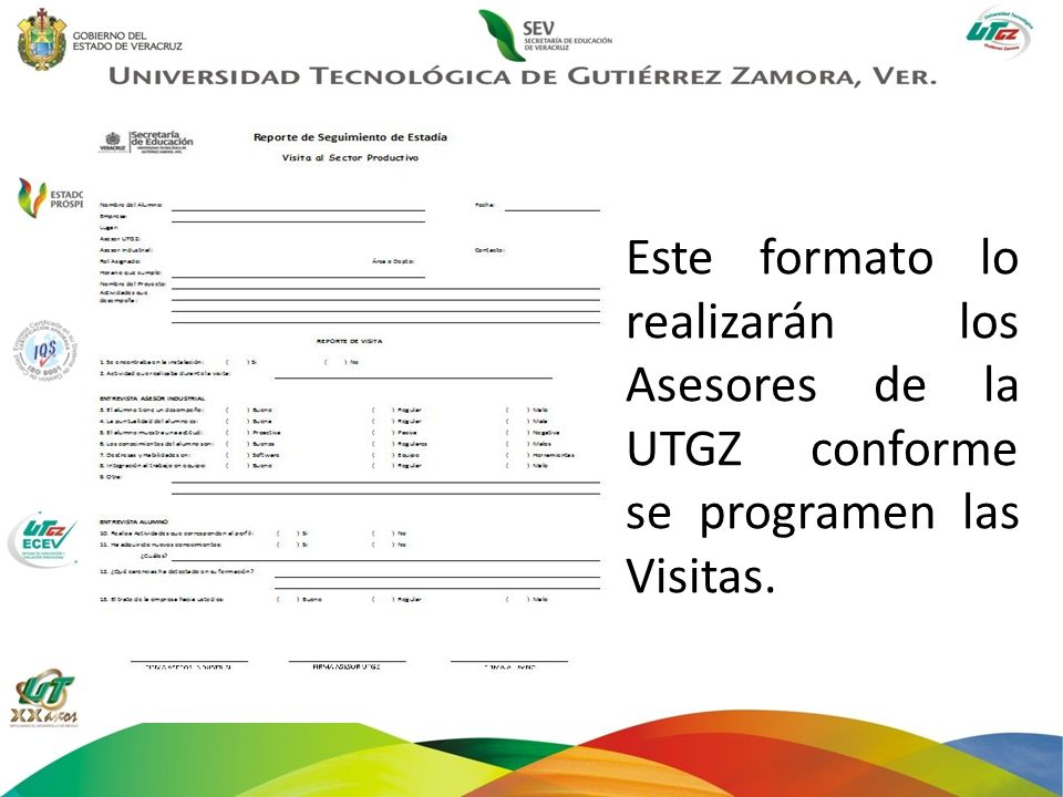 Este formato lo realizarán los Asesores de la UTGZ conforme se programen las Visitas.