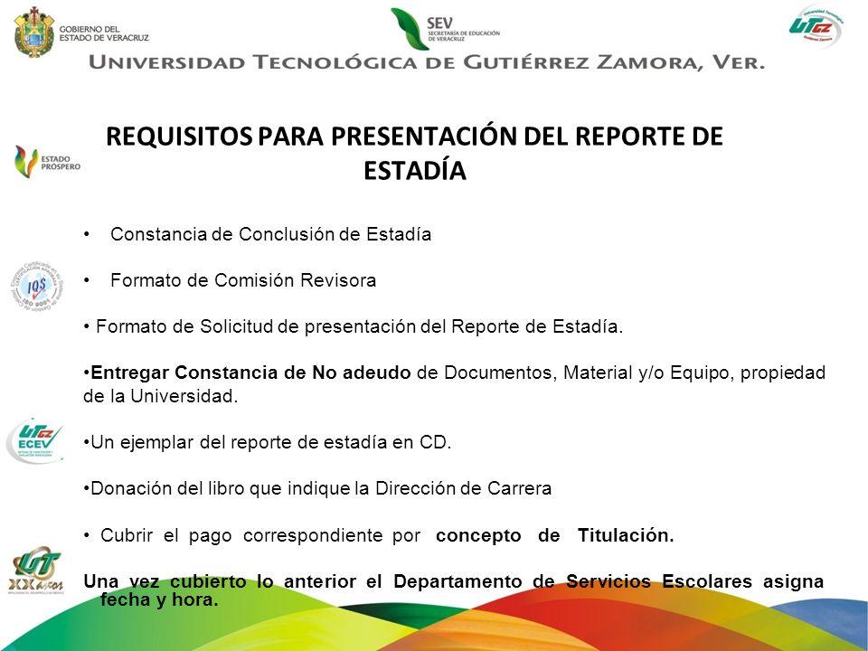 REQUISITOS PARA PRESENTACIÓN DEL REPORTE DE ESTADÍA