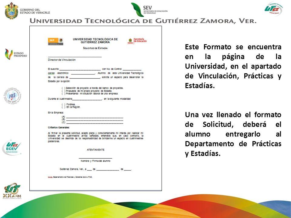 Este Formato se encuentra en la página de la Universidad, en el apartado de Vinculación, Prácticas y Estadías.