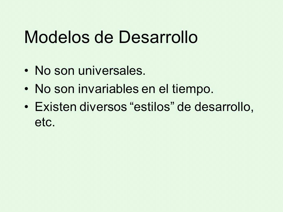 Modelos de Desarrollo No son universales.