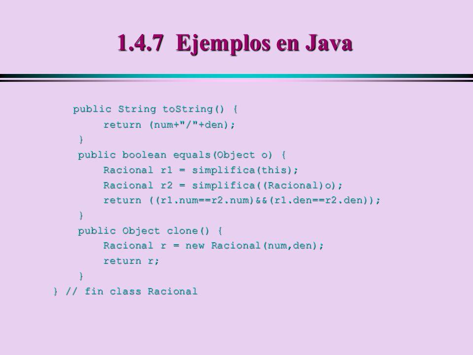 1.4.7 Ejemplos en Java public String toString() {