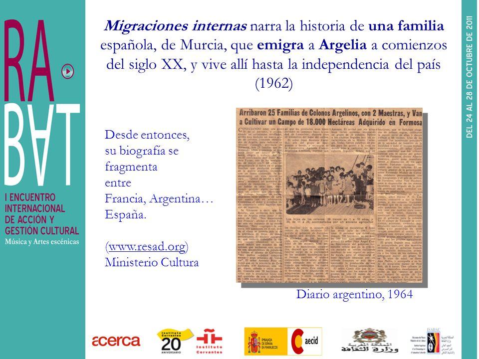 Migraciones internas narra la historia de una familia española, de Murcia, que emigra a Argelia a comienzos del siglo XX, y vive allí hasta la independencia del país (1962)