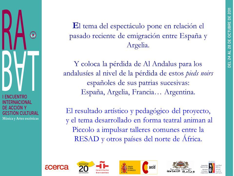 El tema del espectáculo pone en relación el pasado reciente de emigración entre España y Argelia.