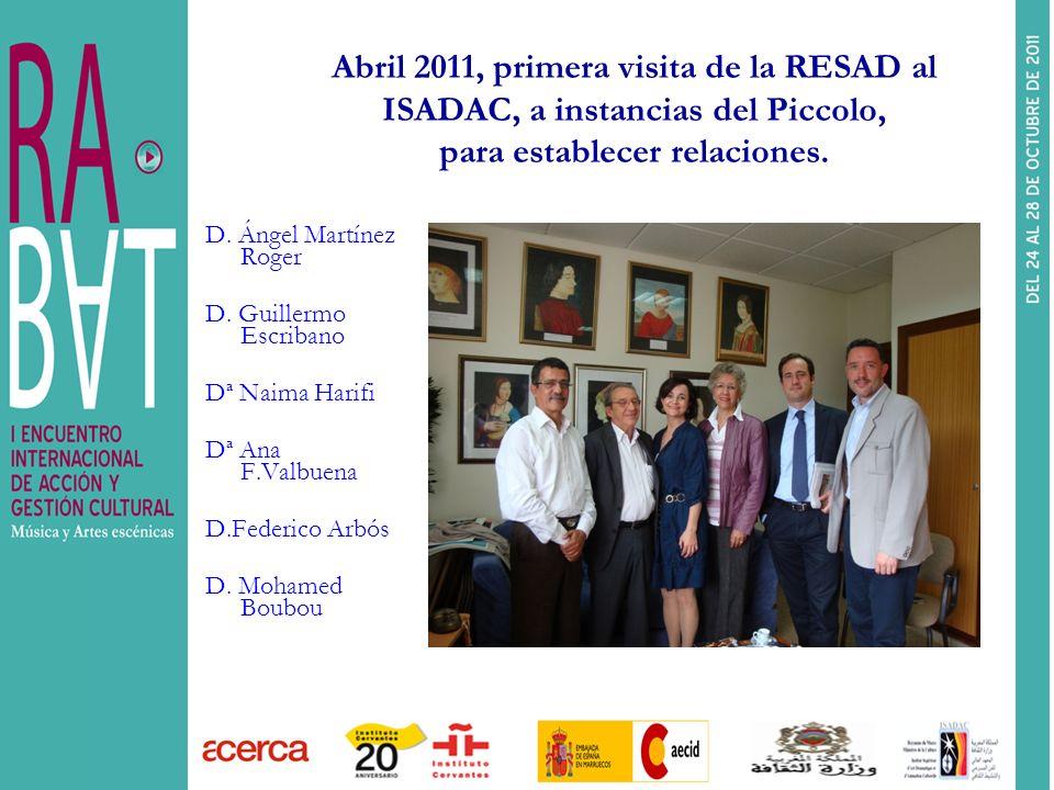 Abril 2011, primera visita de la RESAD al ISADAC, a instancias del Piccolo, para establecer relaciones.