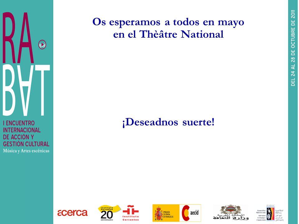 Os esperamos a todos en mayo en el Thèâtre National ¡Deseadnos suerte!
