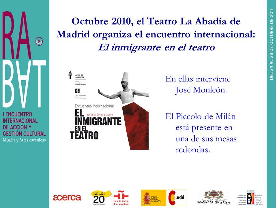Octubre 2010, el Teatro La Abadía de Madrid organiza el encuentro internacional: El inmigrante en el teatro