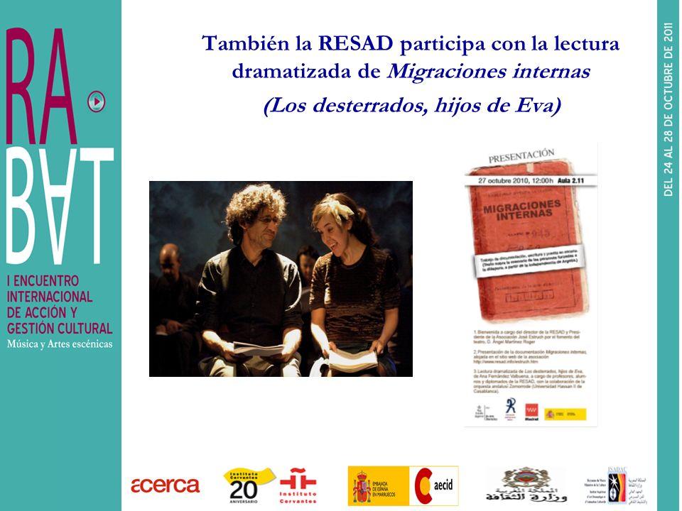 También la RESAD participa con la lectura dramatizada de Migraciones internas (Los desterrados, hijos de Eva)
