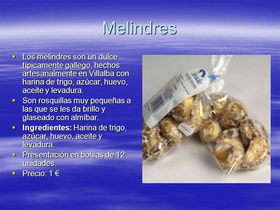 Melindres Los melindres son un dulce típicamente gallego, hechos artesanalmente en Villalba con harina de trigo, azúcar, huevo, aceite y levadura.