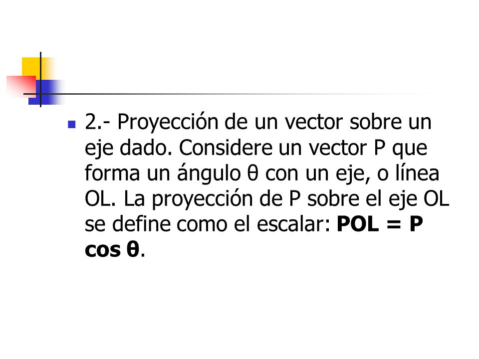 2. - Proyección de un vector sobre un eje dado