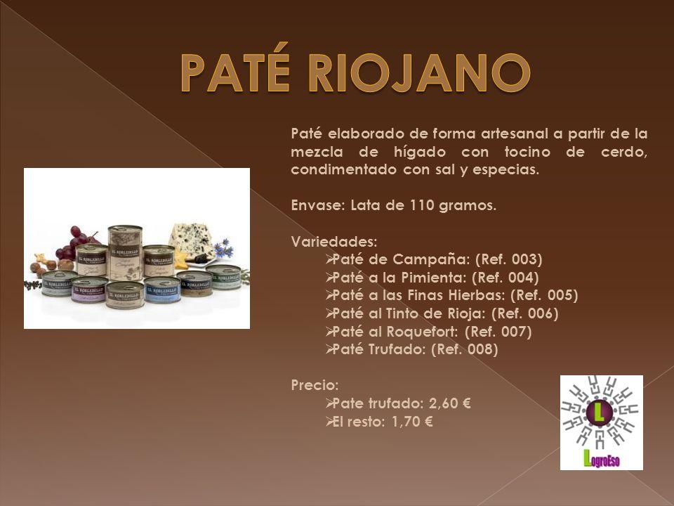 PATÉ RIOJANO Paté elaborado de forma artesanal a partir de la mezcla de hígado con tocino de cerdo, condimentado con sal y especias.