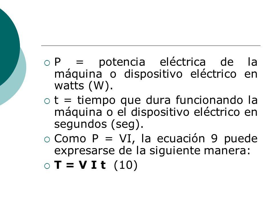 P = potencia eléctrica de la máquina o dispositivo eléctrico en watts (W).