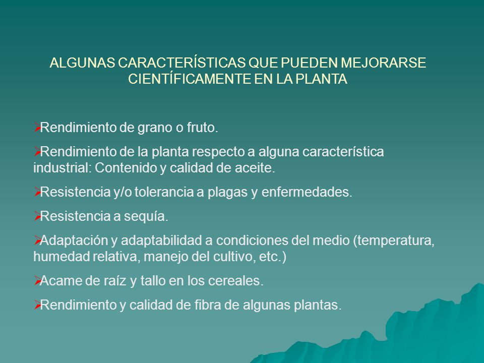 ALGUNAS CARACTERÍSTICAS QUE PUEDEN MEJORARSE CIENTÍFICAMENTE EN LA PLANTA
