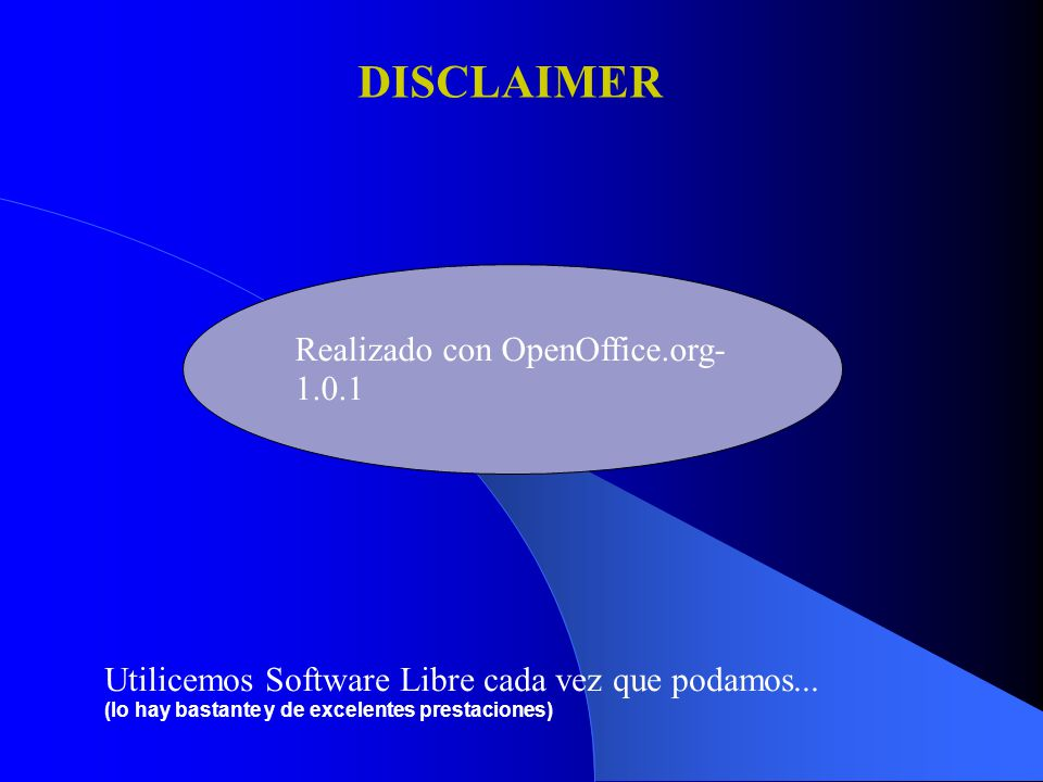 DISCLAIMER Realizado con OpenOffice.org-1.0.1