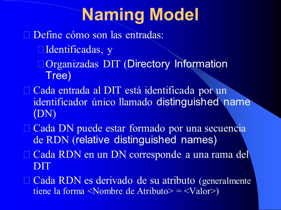 Naming Model Define cómo son las entradas: Identificadas, y