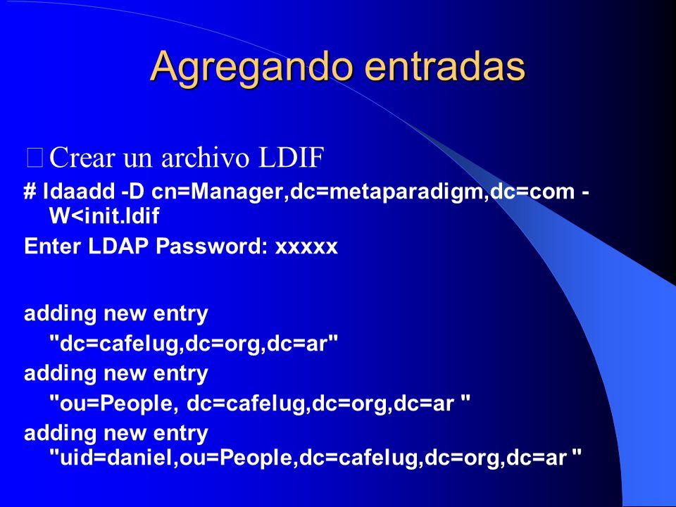Agregando entradas Crear un archivo LDIF