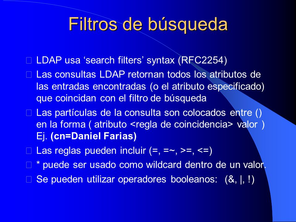 Filtros de búsqueda LDAP usa 'search filters' syntax (RFC2254)