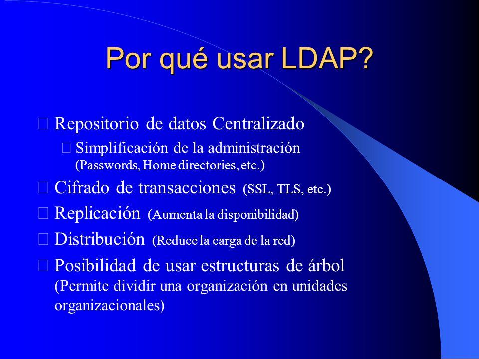 Por qué usar LDAP Repositorio de datos Centralizado
