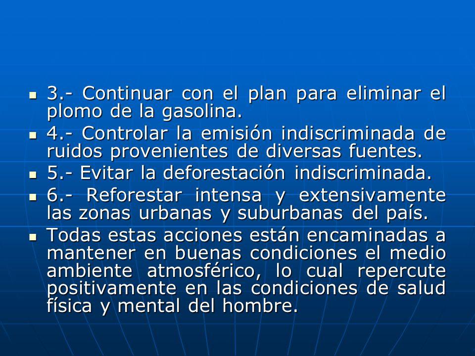 3.- Continuar con el plan para eliminar el plomo de la gasolina.