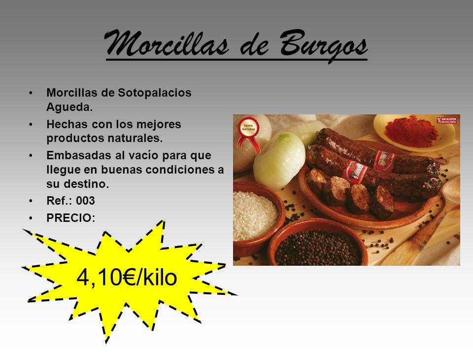 Morcillas de Burgos 4,10€/kilo Morcillas de Sotopalacios Agueda.