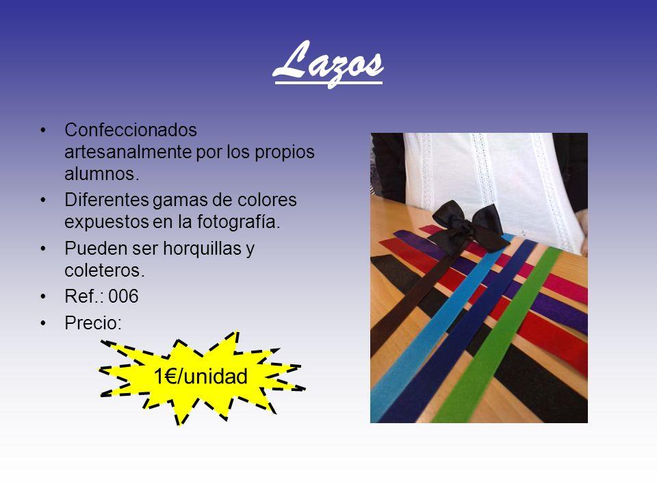 Lazos 1€/unidad Confeccionados artesanalmente por los propios alumnos.