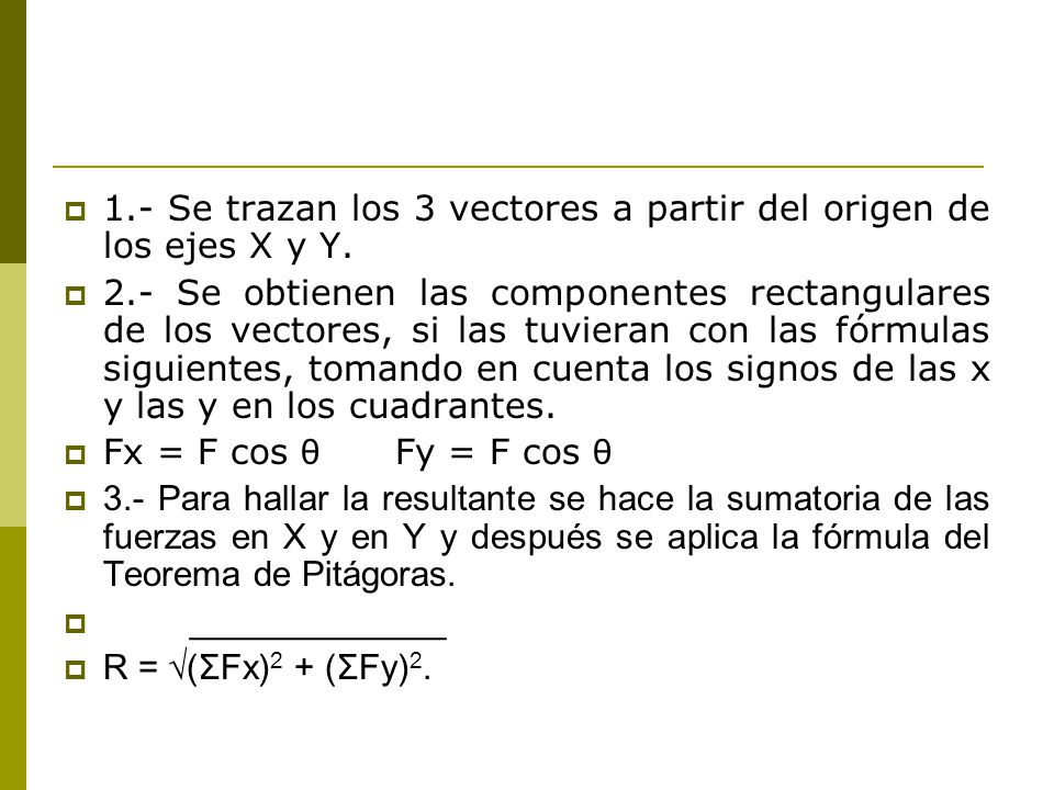 1.- Se trazan los 3 vectores a partir del origen de los ejes X y Y.