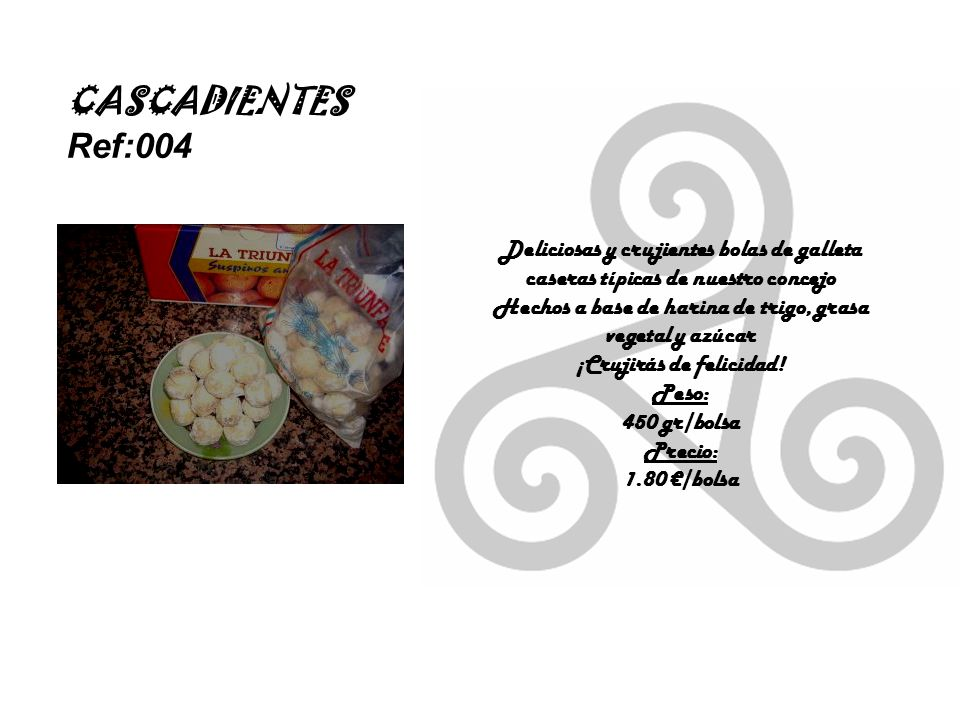 CASCADIENTES Ref:004. Deliciosas y crujientes bolas de galleta caseras típicas de nuestro concejo.