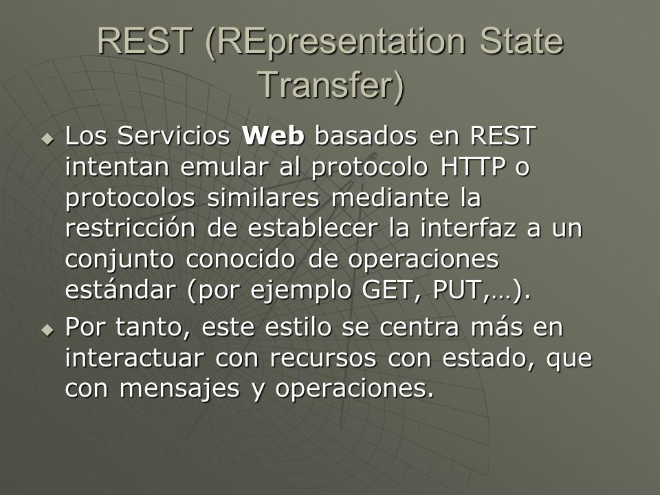 REST (REpresentation State Transfer)