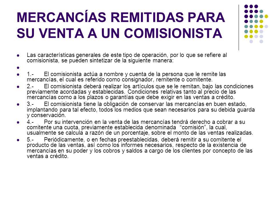 MERCANCÍAS REMITIDAS PARA SU VENTA A UN COMISIONISTA