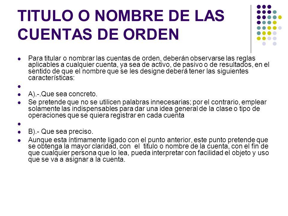 TITULO O NOMBRE DE LAS CUENTAS DE ORDEN