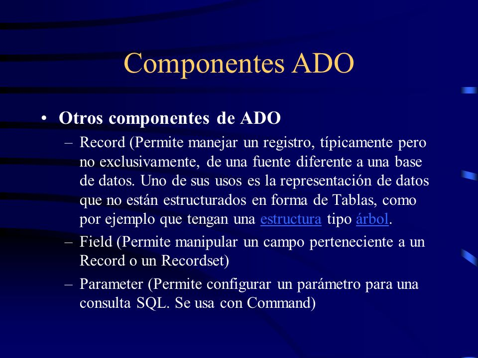 Componentes ADO Otros componentes de ADO