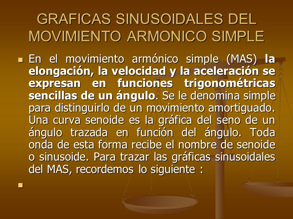 GRAFICAS SINUSOIDALES DEL MOVIMIENTO ARMONICO SIMPLE