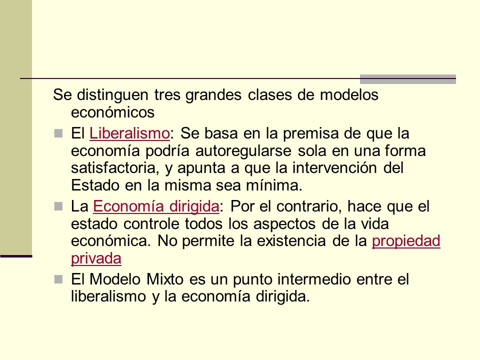 Se distinguen tres grandes clases de modelos económicos