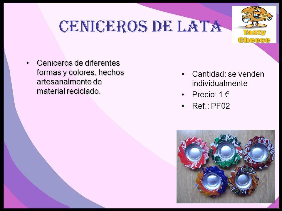 CENICEROS DE LATA Ceniceros de diferentes formas y colores, hechos artesanalmente de material reciclado.