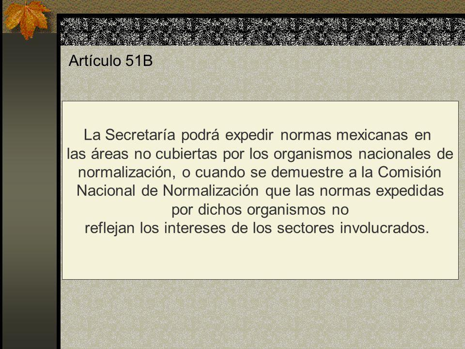 La Secretaría podrá expedir normas mexicanas en