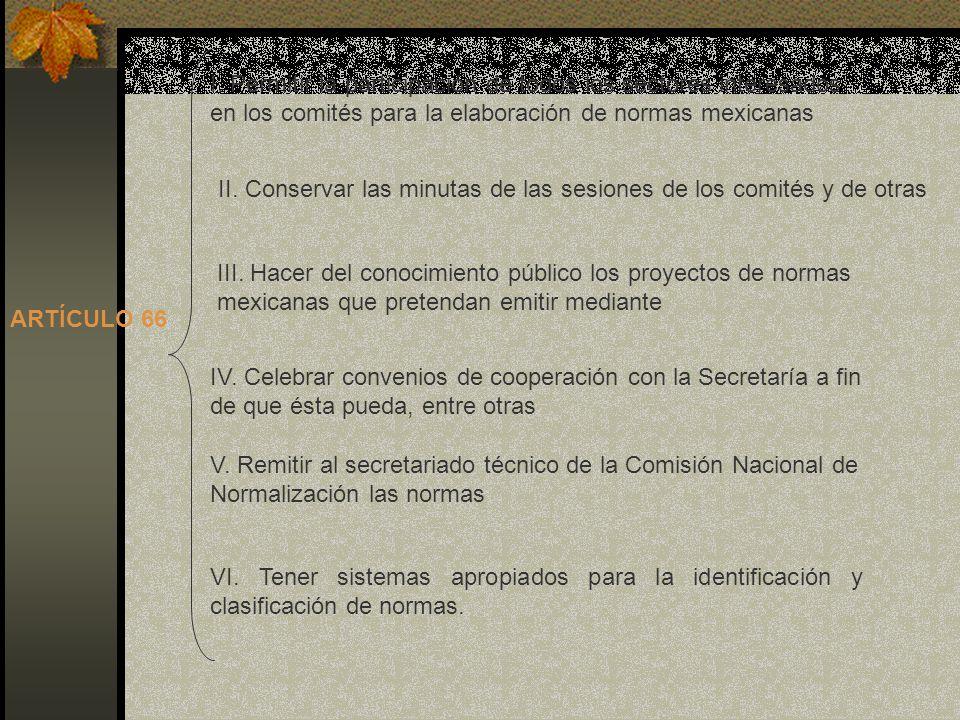 I. Permitir la participación de todos los sectores interesados en los comités para la elaboración de normas mexicanas