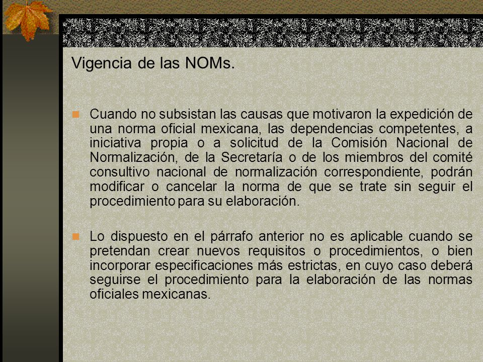 Vigencia de las NOMs.