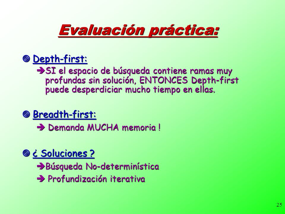Evaluación práctica: Depth-first: Breadth-first: ¿ Soluciones