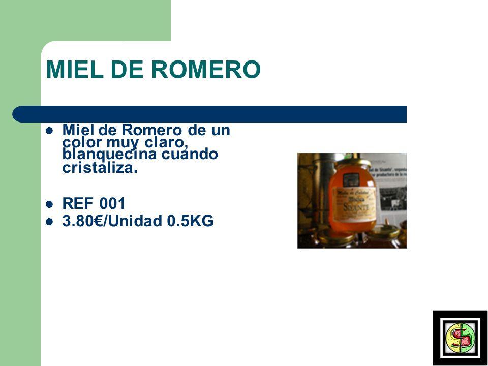 MIEL DE ROMERO Miel de Romero de un color muy claro, blanquecina cuando cristaliza. REF 001. 3.80€/Unidad 0.5KG.