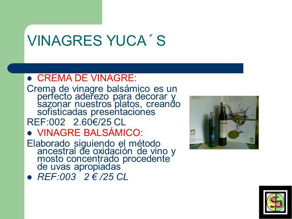 VINAGRES YUCA´ S CREMA DE VINAGRE: