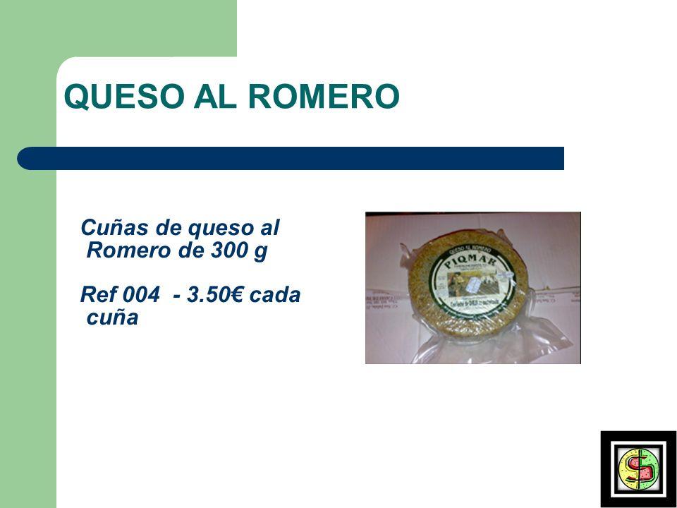 QUESO AL ROMERO Cuñas de queso al Romero de 300 g Ref 004 - 3.50€ cada
