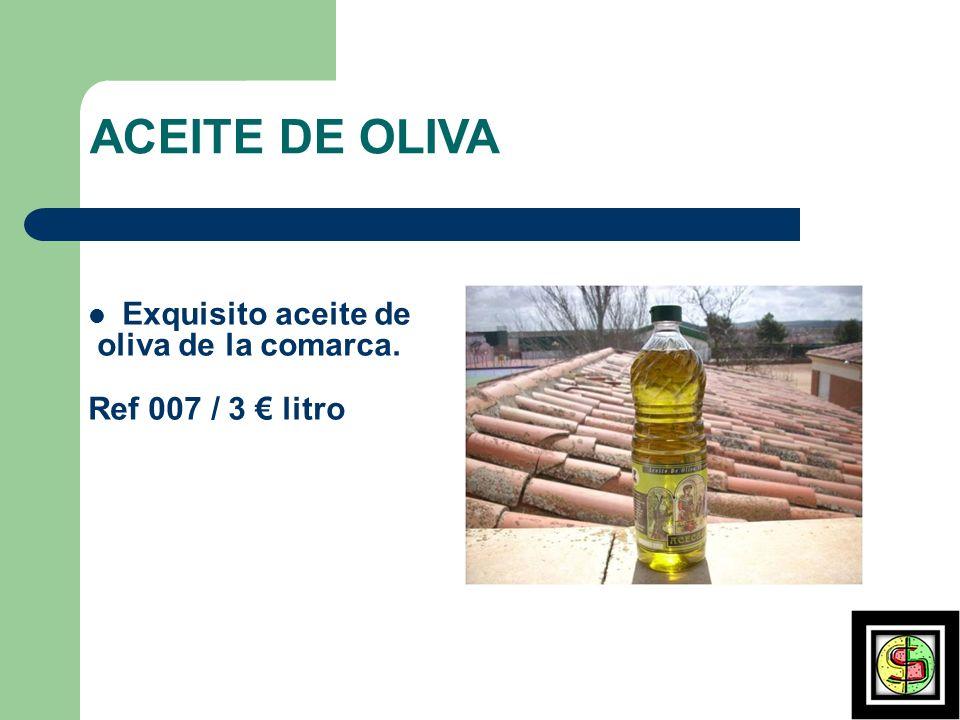 ACEITE DE OLIVA Exquisito aceite de oliva de la comarca.