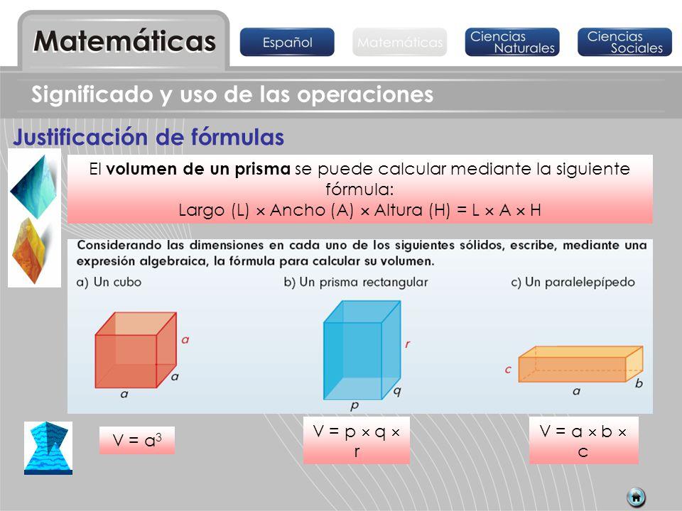 Largo (L)  Ancho (A)  Altura (H) = L  A  H