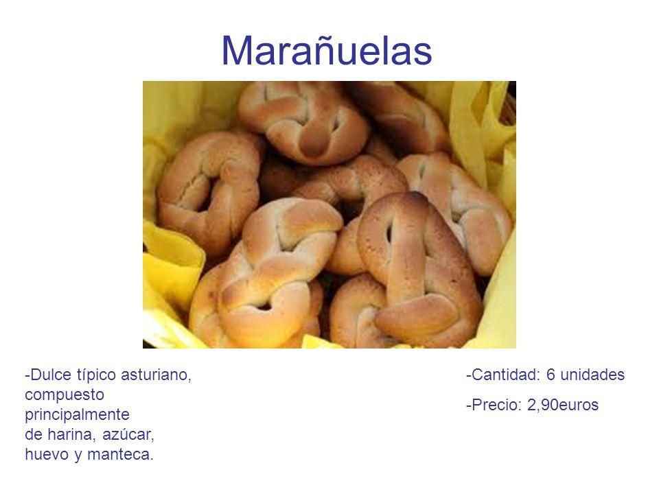 Marañuelas -Dulce típico asturiano, compuesto principalmente de harina, azúcar, huevo y manteca. Cantidad: 6 unidades.