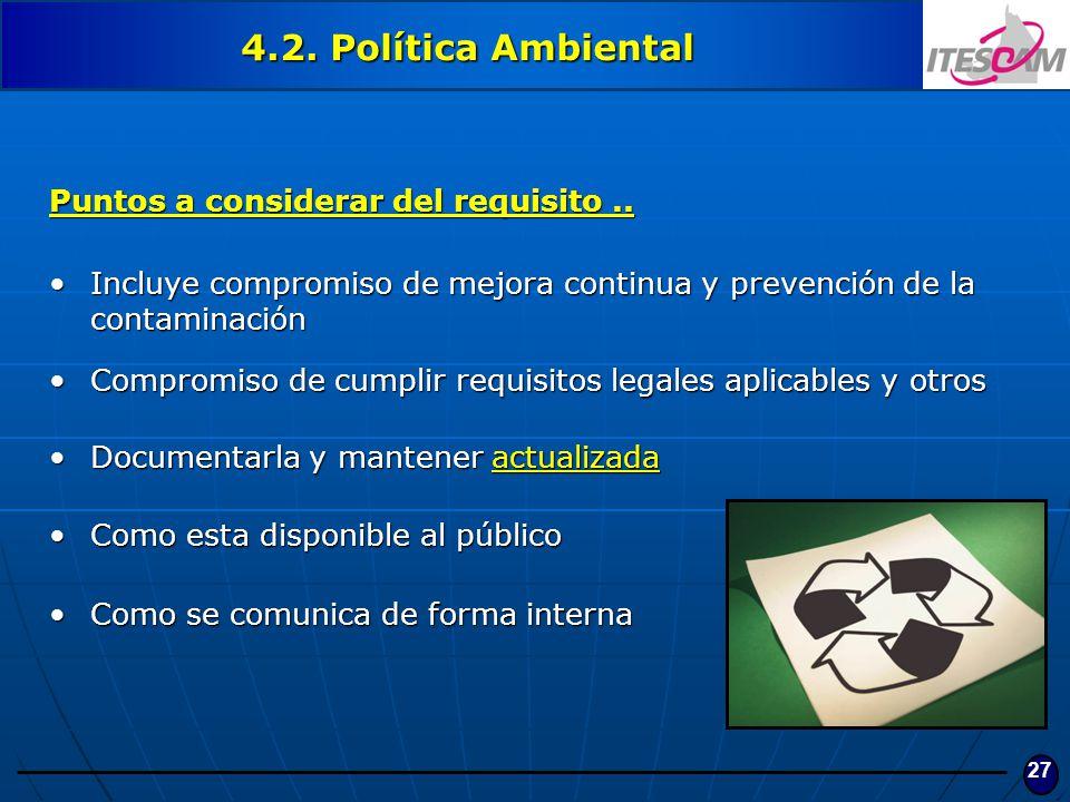 4.2. Política Ambiental Puntos a considerar del requisito ..