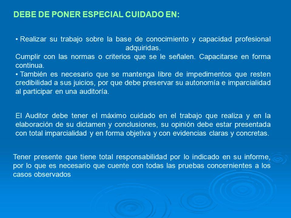 DEBE DE PONER ESPECIAL CUIDADO EN: